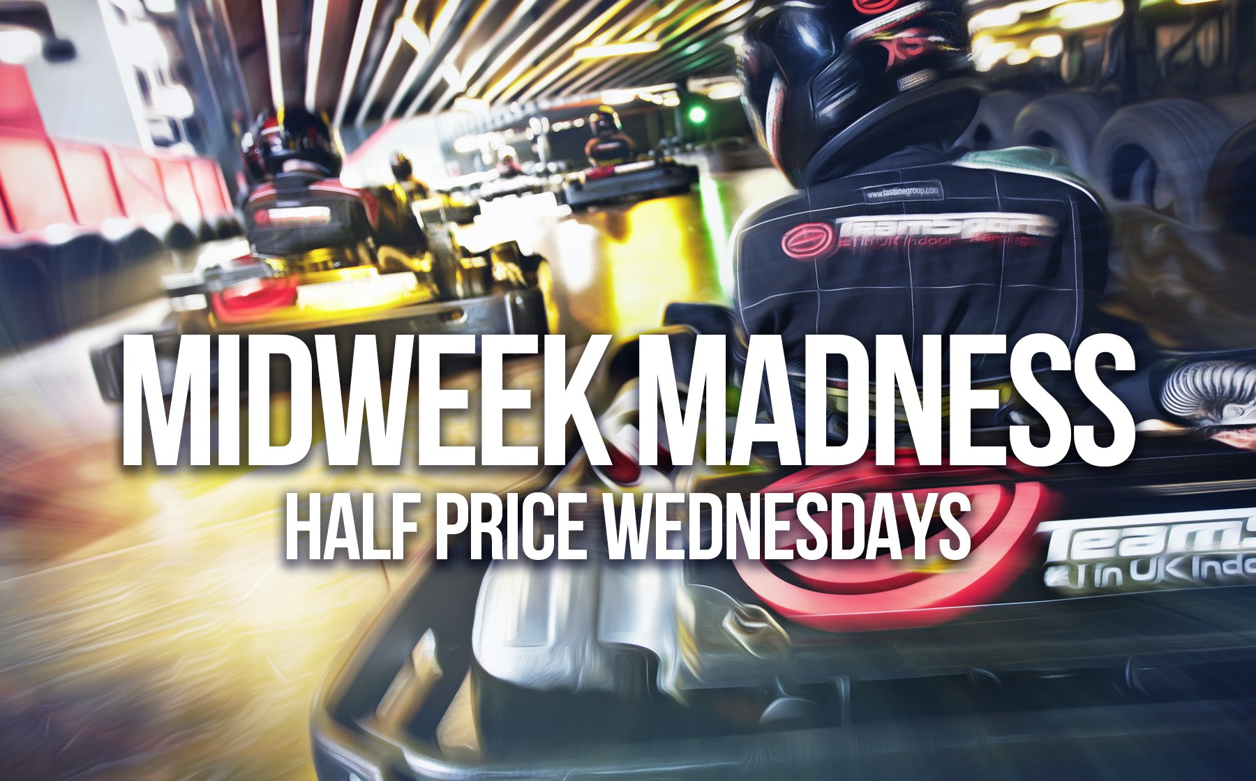 GO KARTING OFFERS - MIDWEEK KARTING MADNESS