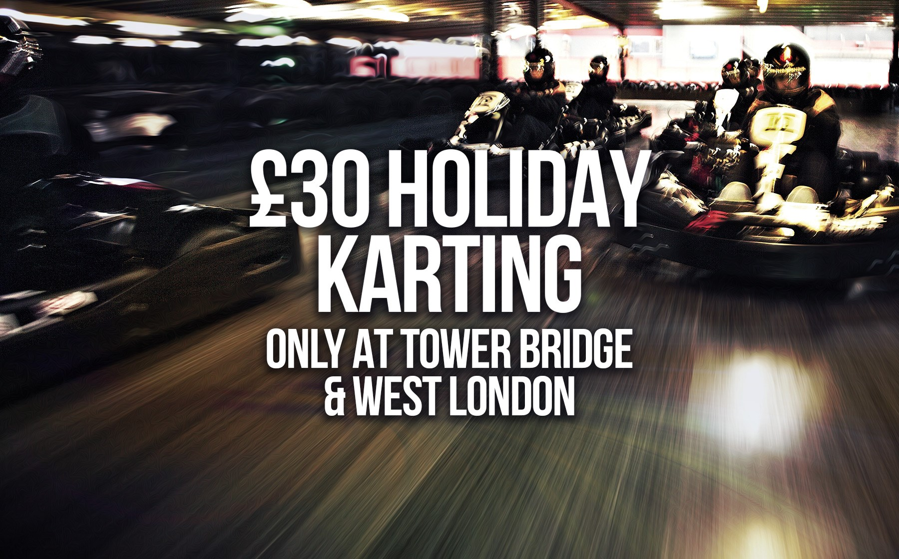 GO KARTING OFFERS - £30 Holiday Karting