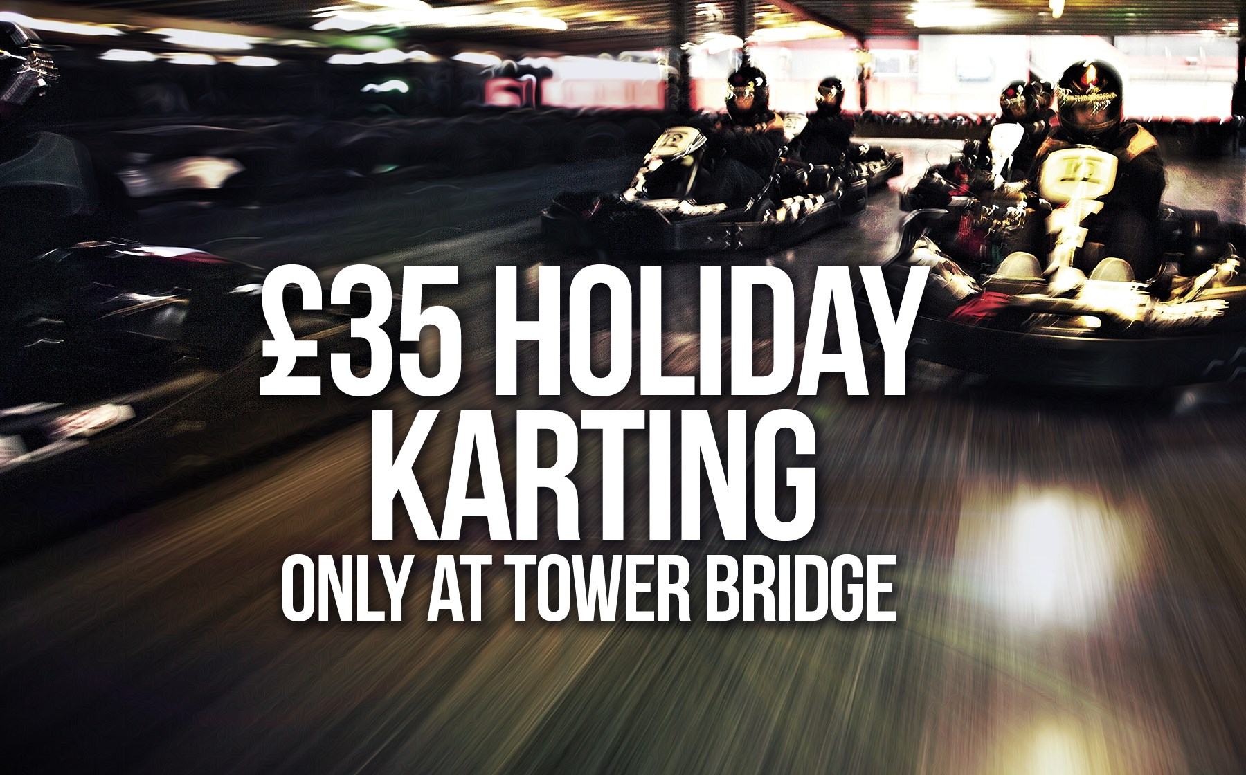 GO KARTING OFFERS - £35 Holiday Karting