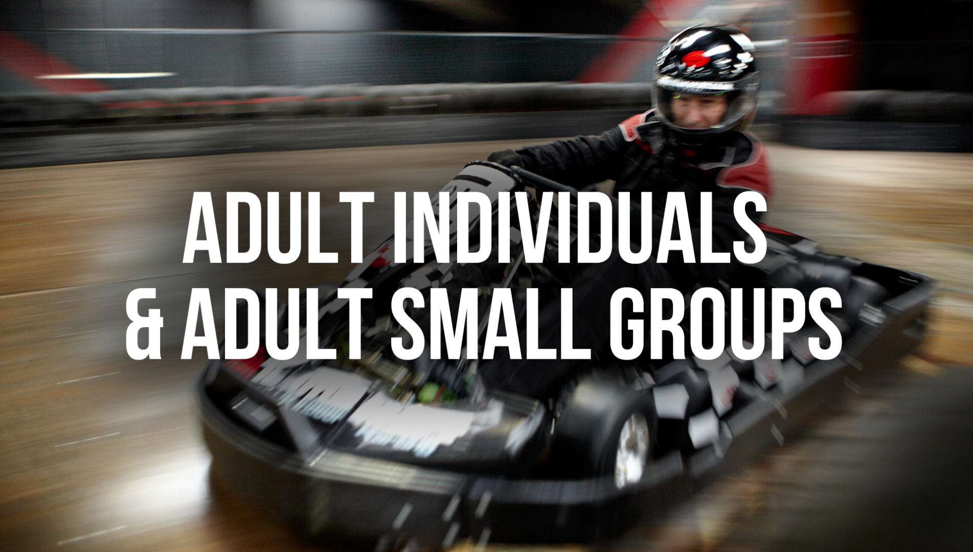 Go Kart Racing Events - Adult Individuals & Adult Small Groups