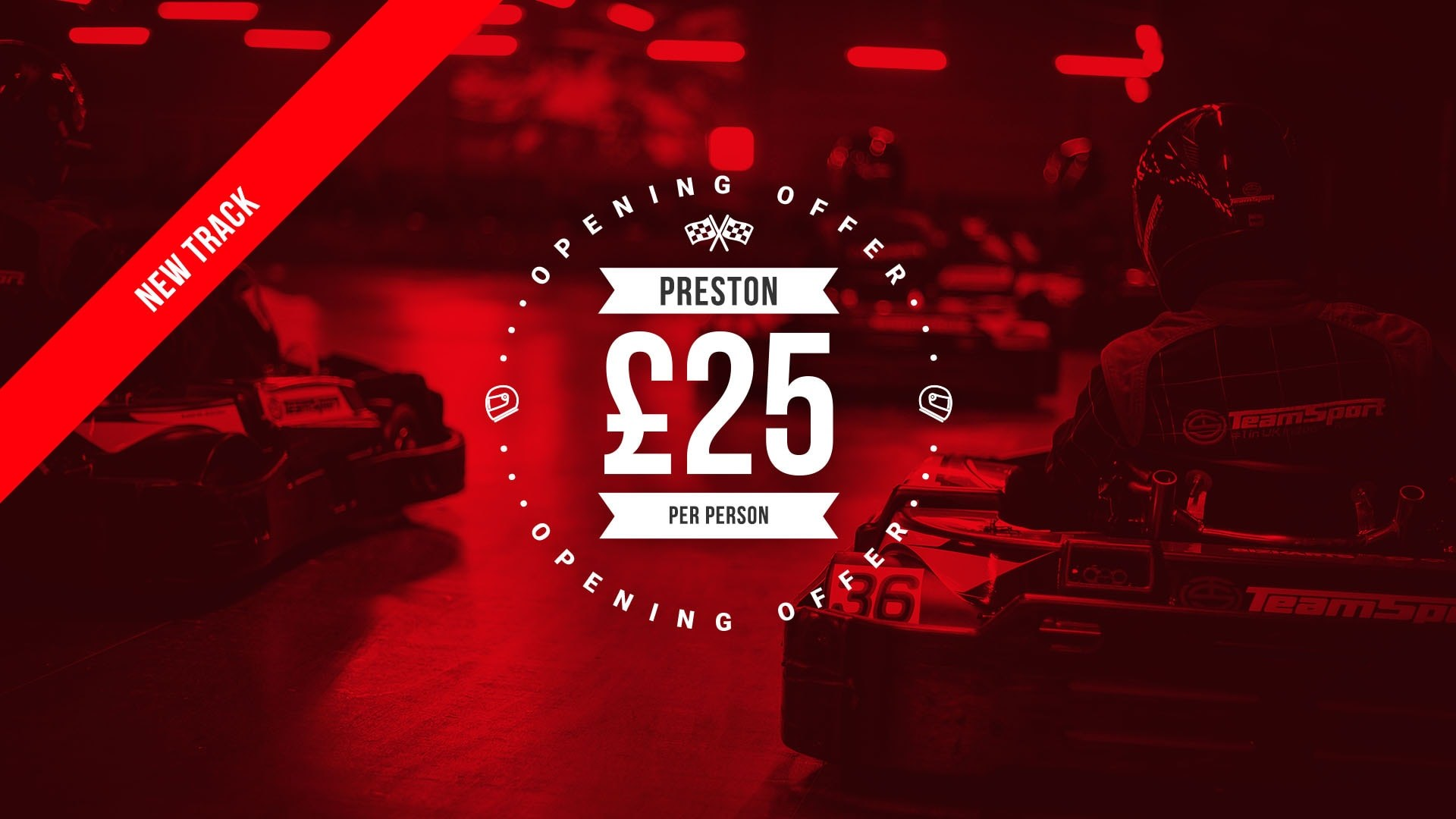 UNBEATABLE GO KARTING OFFERS - Preston Opening Offer