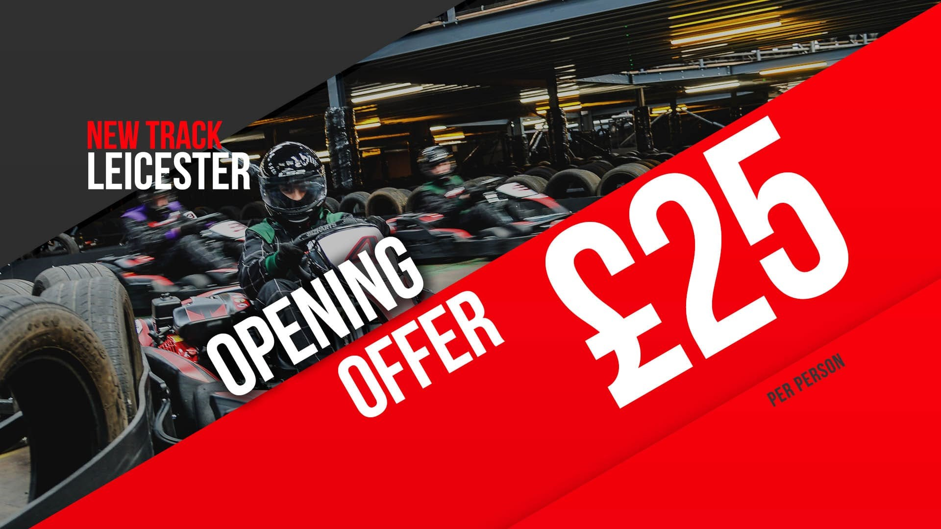UNBEATABLE GO KARTING OFFERS - Leicester Opening Offer