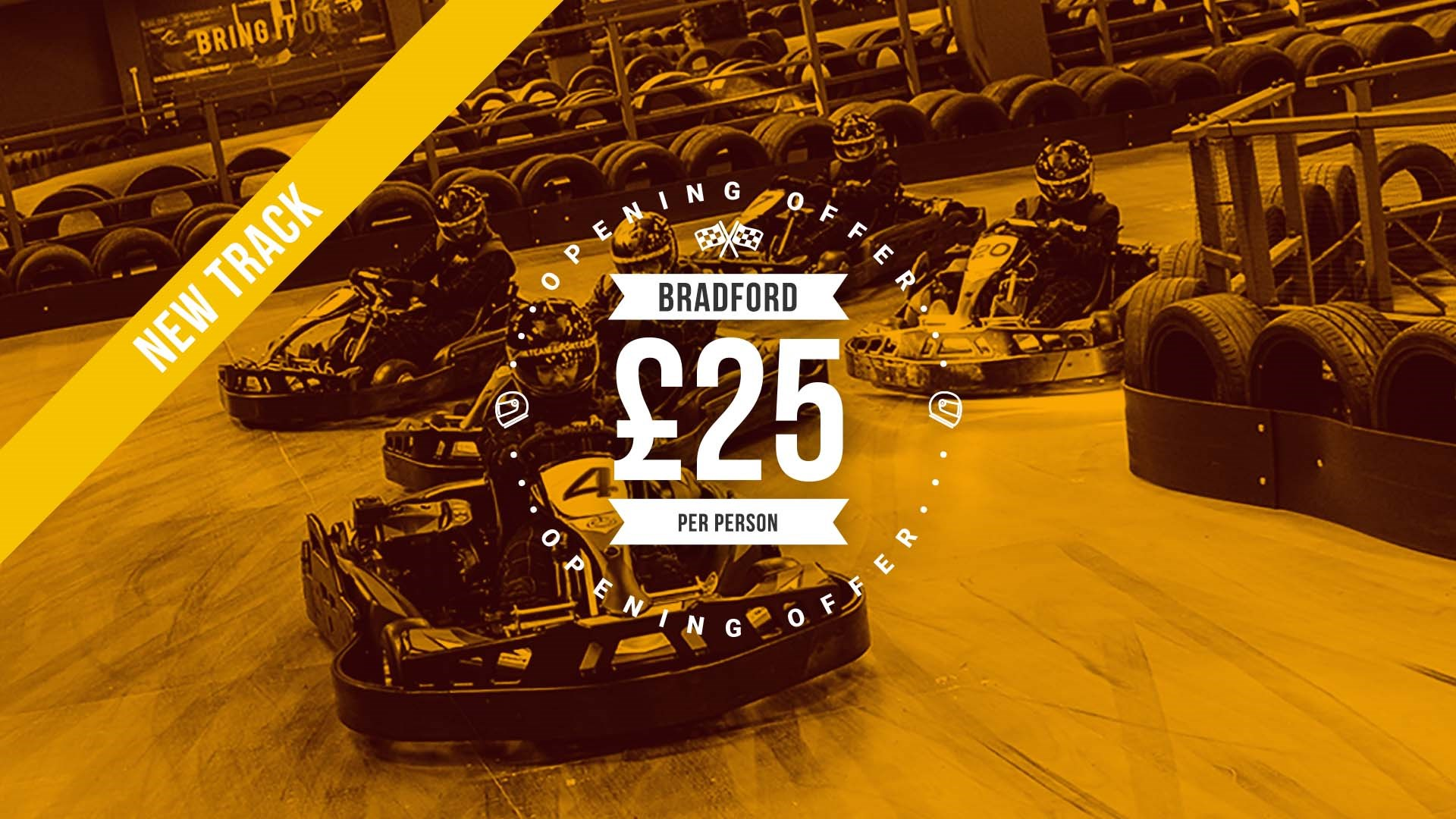 UNBEATABLE GO KARTING OFFERS - Bradford Opening Offer